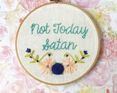 Not Today Satan | Hand Embroidery | Wall Decor | Funny Embroidery | Modern Embroidery | Hoop Art