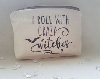 I roll with crazy witches cosmetic bag, alternative makeup bag, pencil case, travel bag, accessory bag, toiletry bag, halloween bag