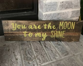 you are the moon to my shine hand painted wood sign