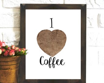 I love Coffee Print, Kitchen decor, Coffee quotes, coffee lover gift, coffee Decor, Kitchen Wall Art, printable quote, coffee poster