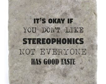 It's OK if you don't like Stereophonics Marble Tile Coaster