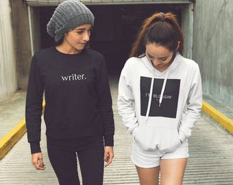 Writer Sweatshirt, Writer Swag, Vanity Clothing for Writers, Writer clothing,