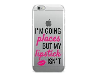 I'm Going Places But My Lipstick Isn't Lipsense Marketing Lip Gloss Boss iPhone 5 6 7 8 Plus Case