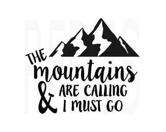 The Mountains Are Calling And I Must Go SVG, Cricut cutting file, vector file, Adventure Awaits SVG, mountains svg, hiking svg, diy shirt