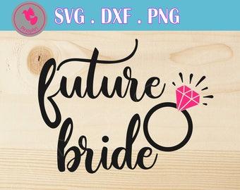 future bride svg file bride svg bride svg file future bride svg fiance svg fiance svg file wedding svg wedding svg file wedding svg files