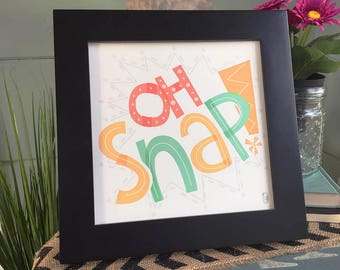 Oh Snap! Hand-lettered Print
