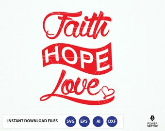 Faith Hope Love Svg. Faith, Hope, Love, Bible Verse Svg Files. Bible Verse Silhouette Cut Files. Christian T shirt Design Dxf, Png, Iron on