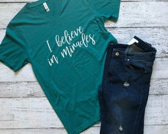 I Believe In Miracles V-Neck / Miracles T-Shirt / Believe T-Shirt / Gifts For Her / Gifts For Mom / Mom Shirts / Graphic Tee / Graphic Shirt