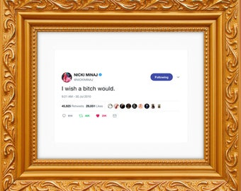 Nicki Minaj Framed Tweet — I Wish A B*tch Would