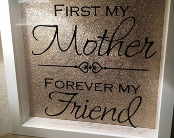 First my mother forever my friend frame