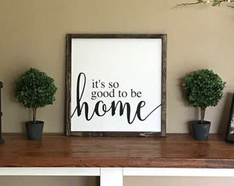 Its So Good To Be Home - Its So Good To Be Home Sign - Rustic Home Decor - Rustic Wooden Sign - Housewarming - Hand Painted Sign - Wood Sign