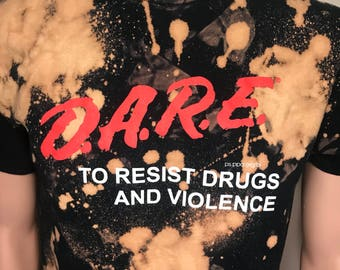 Custom DARE to resist drugs and violence // Funny vintage D.A.R.E tshirt // hipster tee // acid bleach washes // splashed stoner // medium