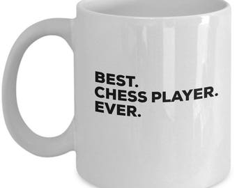 Best Chess Player Ever, Chess Player  Coffee Mug, Chess Player  Mug,  ChessPlayer  Present, Birthday Anniversary Gift
