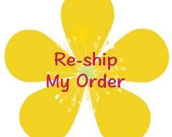 Re-ship my order!