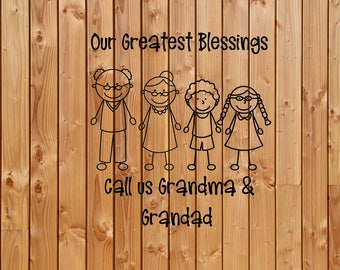 Grandparent/grandchildren vinyl decal ,Our greatest blessings call us grandma & Grandad ,Granny,stick family, Grandpa quote ,quote car decal