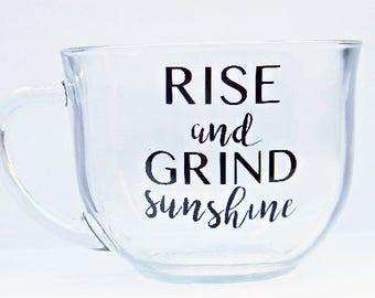 Rise and Grind Mug, Rise and Grind, Coffee Mug, Mug, Motivational Mug, Inspriational Mug, Rise and Shine, Grind, Quote Mug, Gift Mug