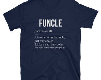 Funny Uncle Definition T-Shirt, Funcle Shirt, Gift for Uncle, Gift from nephew, gift from niece, dad pun shirt