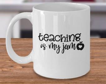 Teacher Mug - Funny Teacher Gift - Teaching Is My Jam - Gift From Student - Teacher Appreciation - Thank You Gift - Teacher Coffee Cup
