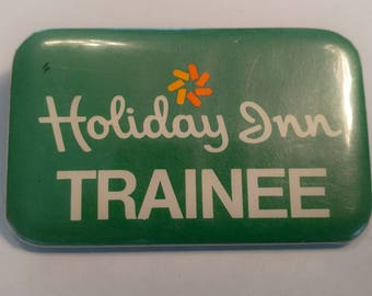 "Pinback Button - ""Holiday Inn Trainee"""