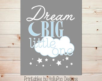 Dream big little one Blue gray nursery art Printable wall art Printable nursery decor Baby boy wall art Kids room decor Nursery quote #0869
