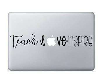 Teach Love Inspire | 13 inch Laptop Decal | Macbook Air Decal | Macbook Pro Decal | Vinyl Decal | DIY Vinyl Decal
