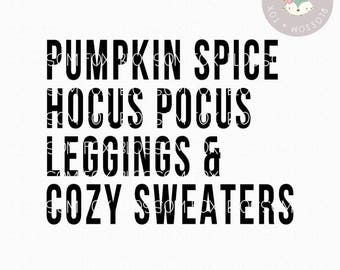 Pumpkin Spice SVG, Pumpkin Spice Hocus Pocus Leggings Cozy Svg, Fall SVG, Coffee SVG File, Pumpkin Svg, Halloween, Thanksgiving Cut File