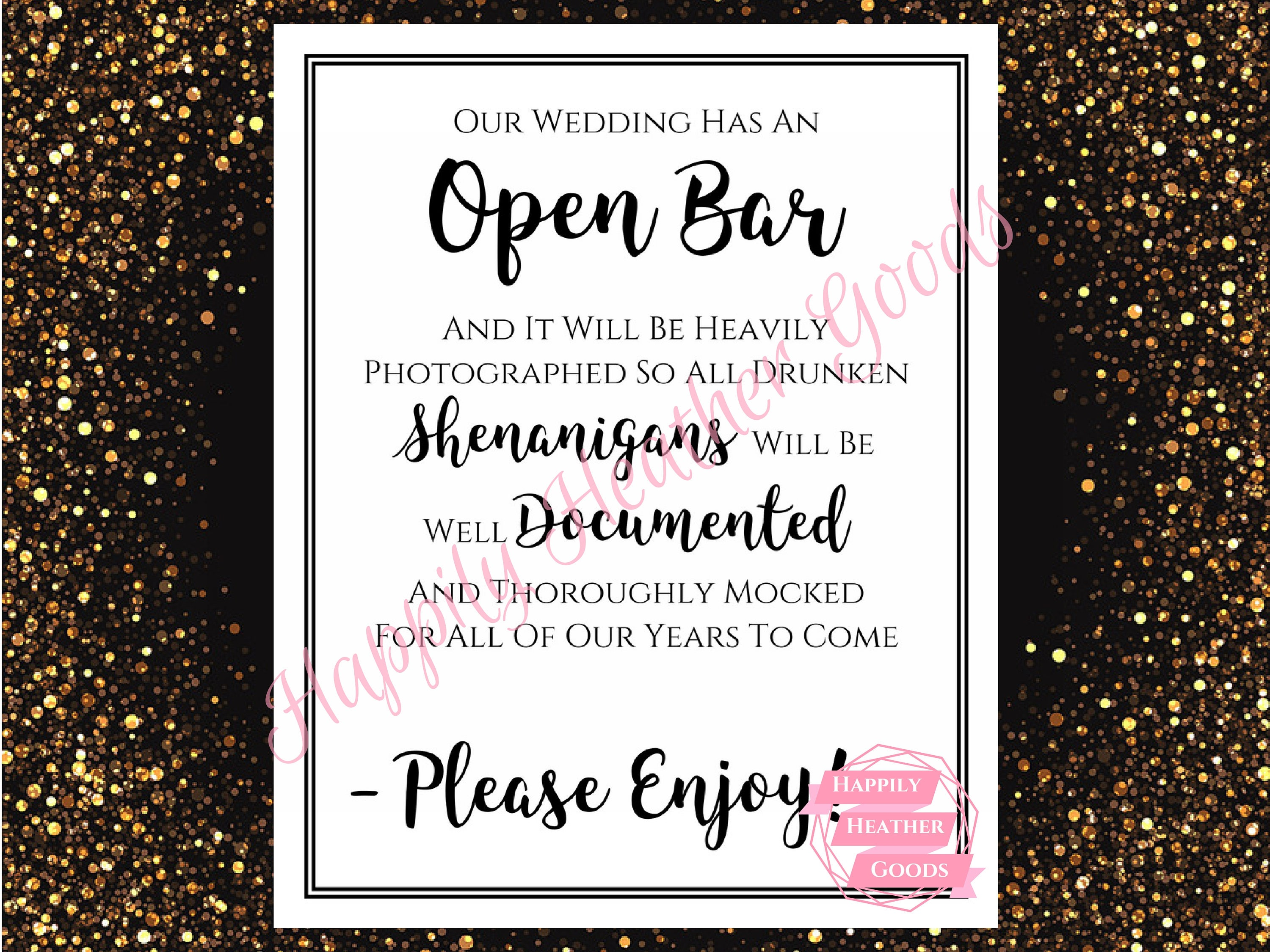 Open Bar Sign Heavily Photographed Drunken Shenanigans Wedding