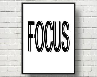 Printable Art, Focus Print, Inspirational Wall Art, Motivational Quote, Home Decor, Office Decor, Dorm Room Decor