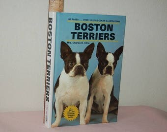 Boston Terriers, Mrs. Charles Cline, 160 pages, full color illustrations, Health care, housebreaking, show or pet, veterinarian,