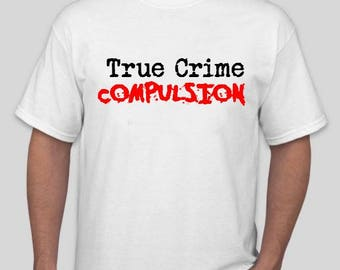 "True Crime ""COMPULSION"" Men's Tshirt"