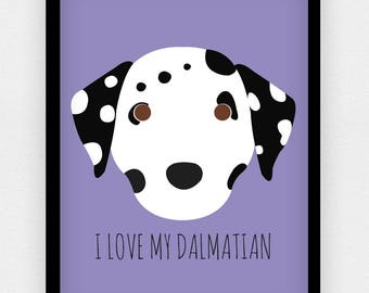 I Love my Dalmatian print   Different colours available   A5 A4 A3   Dog print