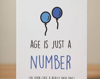 Greeting Card - Birthday, Funny, Quirky, Old, Age is Just a Number