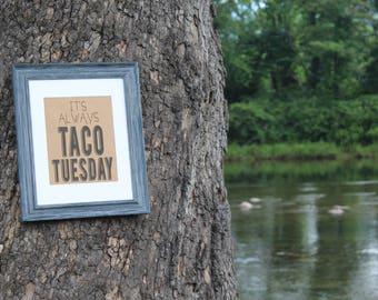 It's ALWAYS Taco Tuesday - Digital Download Print