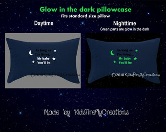 Kids as long as Im living my baby youll be glow in the dark pillowcase fits standard size or queen size