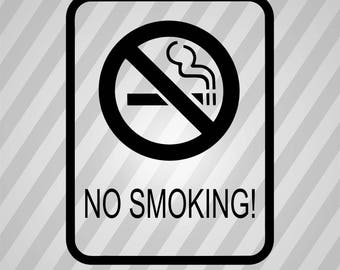 NO SMOKING! - Svg Dxf Eps Silhouette Rld RDWorks Pdf Png AI Files Digital Cut Vector File Svg File Cricut Laser Cut