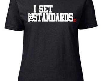 I Set the Standards T-shirt