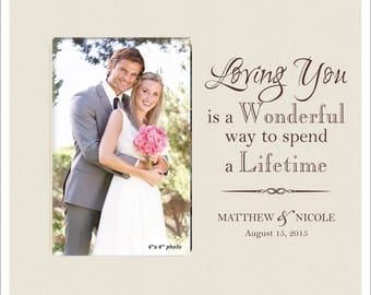 """Personalized Wedding Frame, Great Anniversary Gift, Custom Photo Frame, """"Loving you is a wonderful way to spend a lifetime"""""""