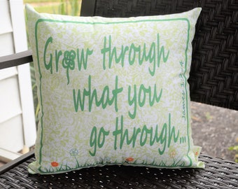 Grow through what you go through decorative pillow cover 18x18 inches cotten sheen, inspirational