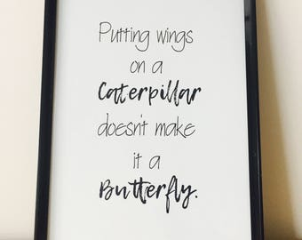 Butterfly/Caterpillar wall art // quote print // black and white // typography // wall print // monochrome // home decor // poster print //