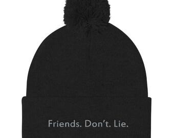 Friends. Don't. Lie. - Beanie with Pom Pom