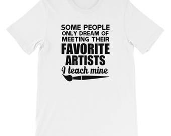 Teach My Favorite Artists Art Teacher Short-Sleeve Unisex T-Shirt
