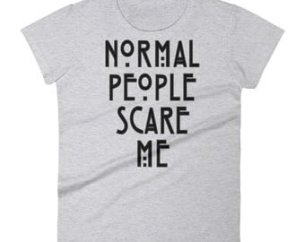 Normal people scare me Women's short sleeve t-shirt