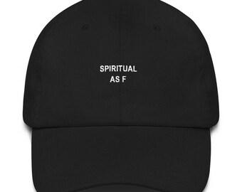 Spiritual As F Black Dad Hat