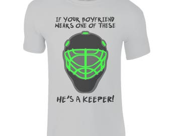 Field Hockey Goalkeeper T-Shirt, If Your Boyfriend Wears One Of These, He's A Keeper! Funny Hockey Goalkeeper T-Shirt. Field Hockey Gifts