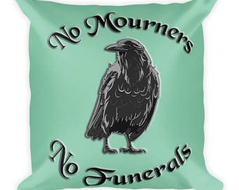 "Six of Crows Inspired ""No mourners. No funerals."" Square Pillow"