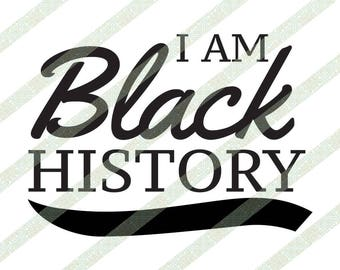 I Am Black History Month SVG, PNG JPEG Text File, Cricut Cutting File, African American Art, Ethnic, Digital Download