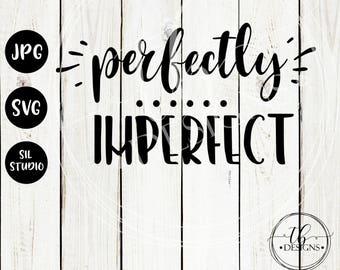 Perfectly Imperfect SVG, Momlife Svg, Mom Svg,  SVG Files, Silhouette SVG, Cricut Svg