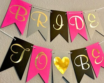 Bride To Be Banner, Pink Black Grey, Bachelorette Party, Bridal Shower Decor, Party Supplies, Engagement Party, Party Sign, Gold Letters