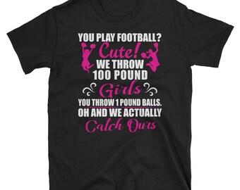 Cheerleading You Play Football Cute T-Shirt