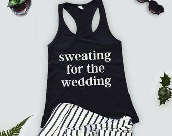 Sweating For The Wedding Tank Top Women's Gym Workout Fitness  blue pink purple Funny Bride To Be Engagement Gift Bridesmaid Getting Married